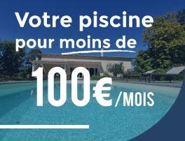 Votre piscine pour 100€/mois seulement